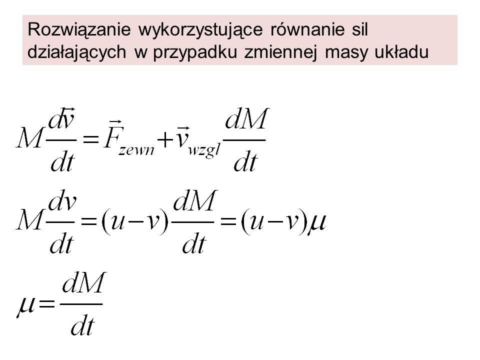 Rozwiązanie wykorzystujące równanie sil działających w przypadku zmiennej masy układu