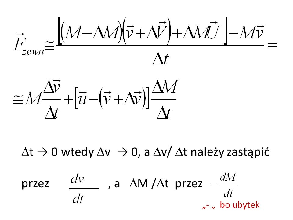 t 0 wtedy v 0, a v/ t należy zastąpić przez, a M / t przez - bo ubytek