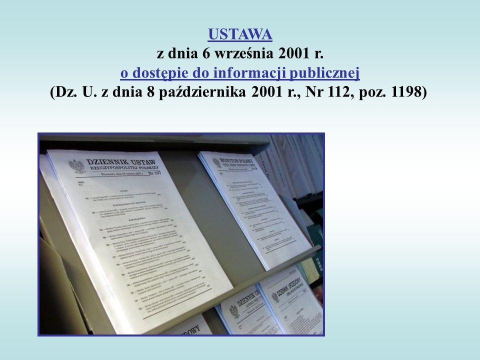 USTAWA z dnia 6 września 2001 r. o dostępie do informacji publicznej (Dz. U. z dnia 8 października 2001 r., Nr 112, poz. 1198)