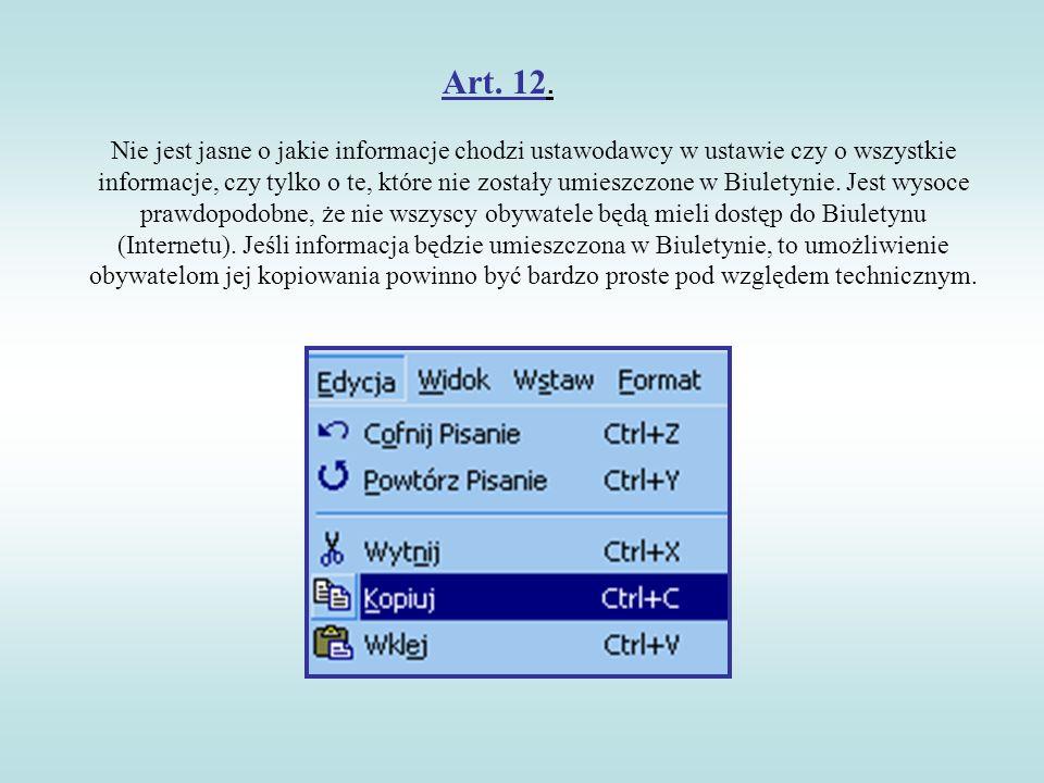 Art. 12. Nie jest jasne o jakie informacje chodzi ustawodawcy w ustawie czy o wszystkie informacje, czy tylko o te, które nie zostały umieszczone w Bi