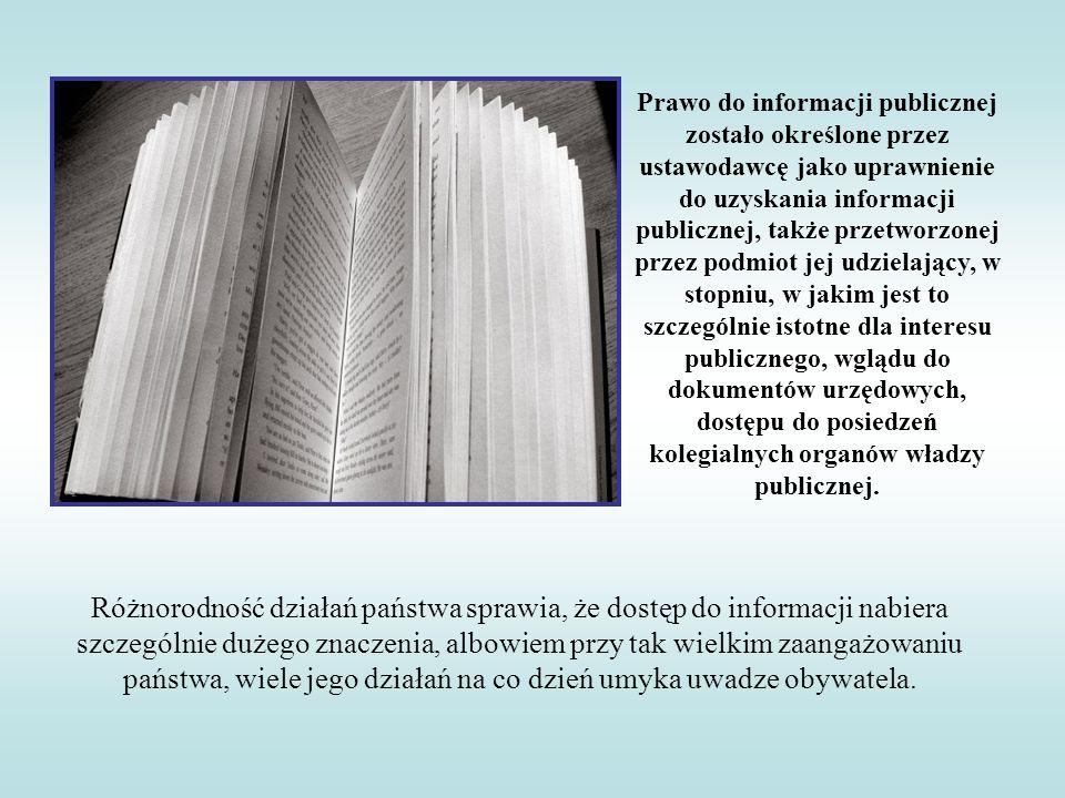 Prawo do informacji publicznej zostało określone przez ustawodawcę jako uprawnienie do uzyskania informacji publicznej, także przetworzonej przez podm