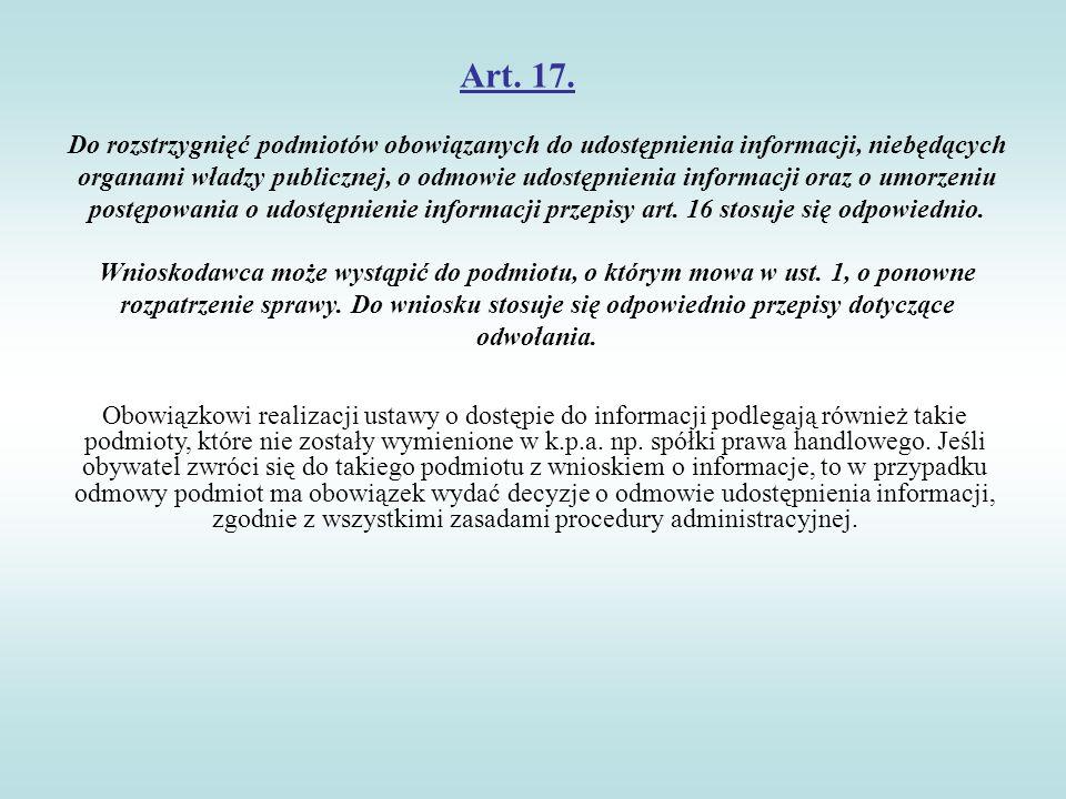 Art. 17. Do rozstrzygnięć podmiotów obowiązanych do udostępnienia informacji, niebędących organami władzy publicznej, o odmowie udostępnienia informac