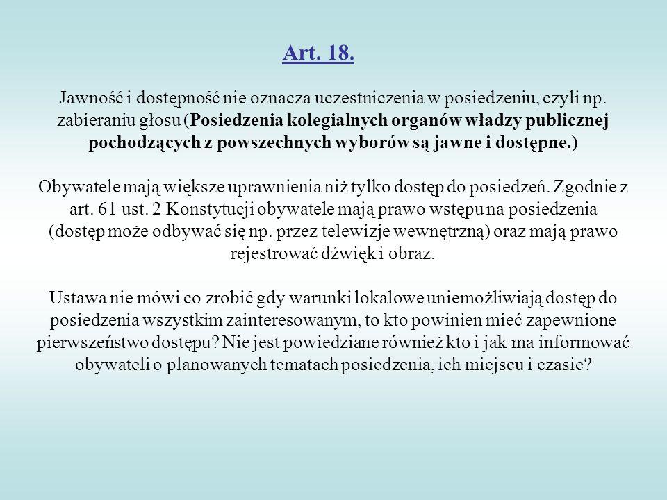Art. 18. Jawność i dostępność nie oznacza uczestniczenia w posiedzeniu, czyli np. zabieraniu głosu (Posiedzenia kolegialnych organów władzy publicznej