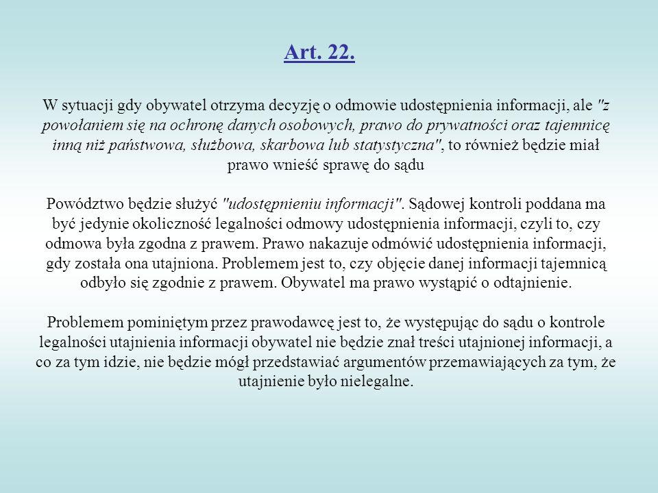 Art. 22. W sytuacji gdy obywatel otrzyma decyzję o odmowie udostępnienia informacji, ale
