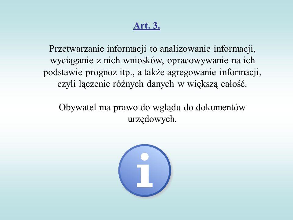 Art. 3. Przetwarzanie informacji to analizowanie informacji, wyciąganie z nich wniosków, opracowywanie na ich podstawie prognoz itp., a także agregowa