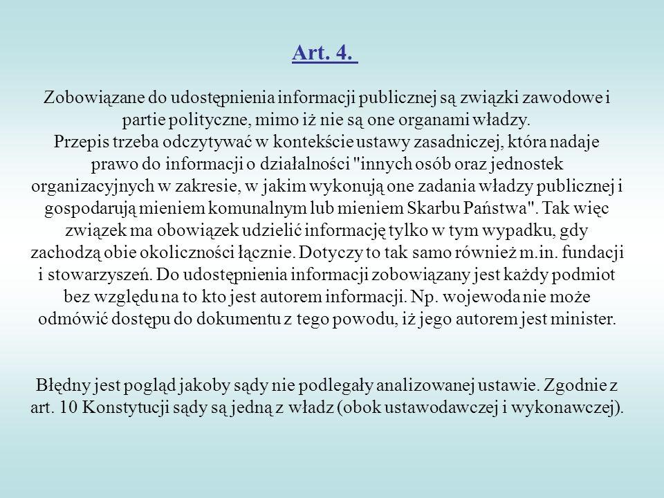 Zobowiązane do udostępnienia informacji publicznej są związki zawodowe i partie polityczne, mimo iż nie są one organami władzy. Przepis trzeba odczyty