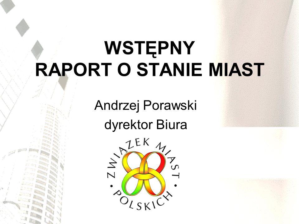 WSTĘPNY RAPORT O STANIE MIAST Andrzej Porawski dyrektor Biura