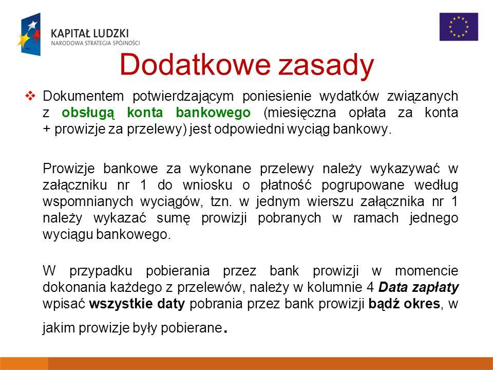 Dodatkowe zasady Dokumentem potwierdzającym poniesienie wydatków związanych z obsługą konta bankowego (miesięczna opłata za konta + prowizje za przelewy) jest odpowiedni wyciąg bankowy.