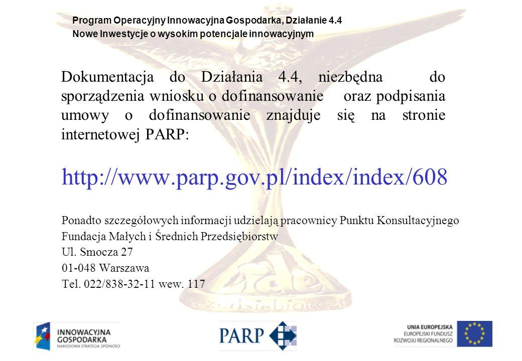 Program Operacyjny Innowacyjna Gospodarka, Działanie 4.4 Nowe Inwestycje o wysokim potencjale innowacyjnym Dokumentacja do Działania 4.4, niezbędna do