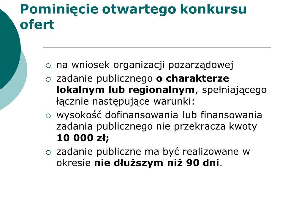 Pominięcie otwartego konkursu ofert na wniosek organizacji pozarządowej zadanie publicznego o charakterze lokalnym lub regionalnym, spełniającego łącz