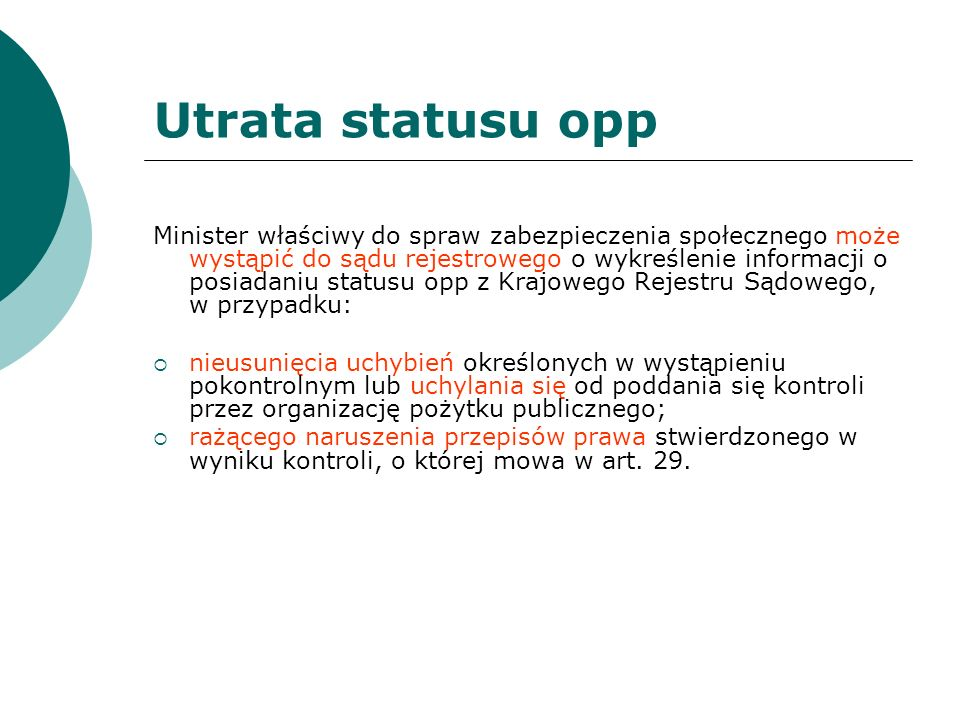 Utrata statusu opp Minister właściwy do spraw zabezpieczenia społecznego może wystąpić do sądu rejestrowego o wykreślenie informacji o posiadaniu stat