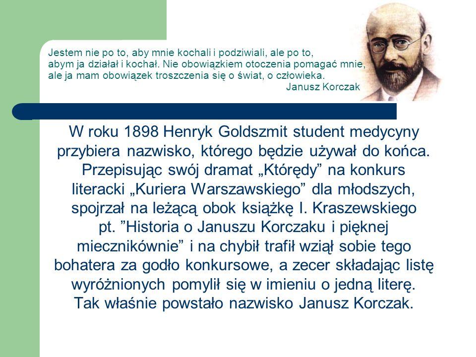 W roku 1898 Henryk Goldszmit student medycyny przybiera nazwisko, którego będzie używał do końca. Przepisując swój dramat Którędy na konkurs literacki