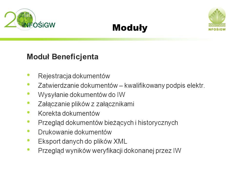 Moduły Moduł Beneficjenta Rejestracja dokumentów Zatwierdzanie dokumentów – kwalifikowany podpis elektr. Wysyłanie dokumentów do IW Załączanie plików