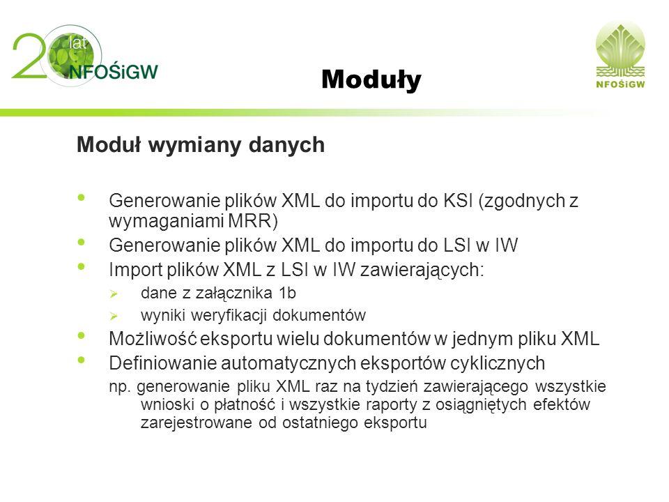 Moduły Moduł wymiany danych Generowanie plików XML do importu do KSI (zgodnych z wymaganiami MRR) Generowanie plików XML do importu do LSI w IW Import