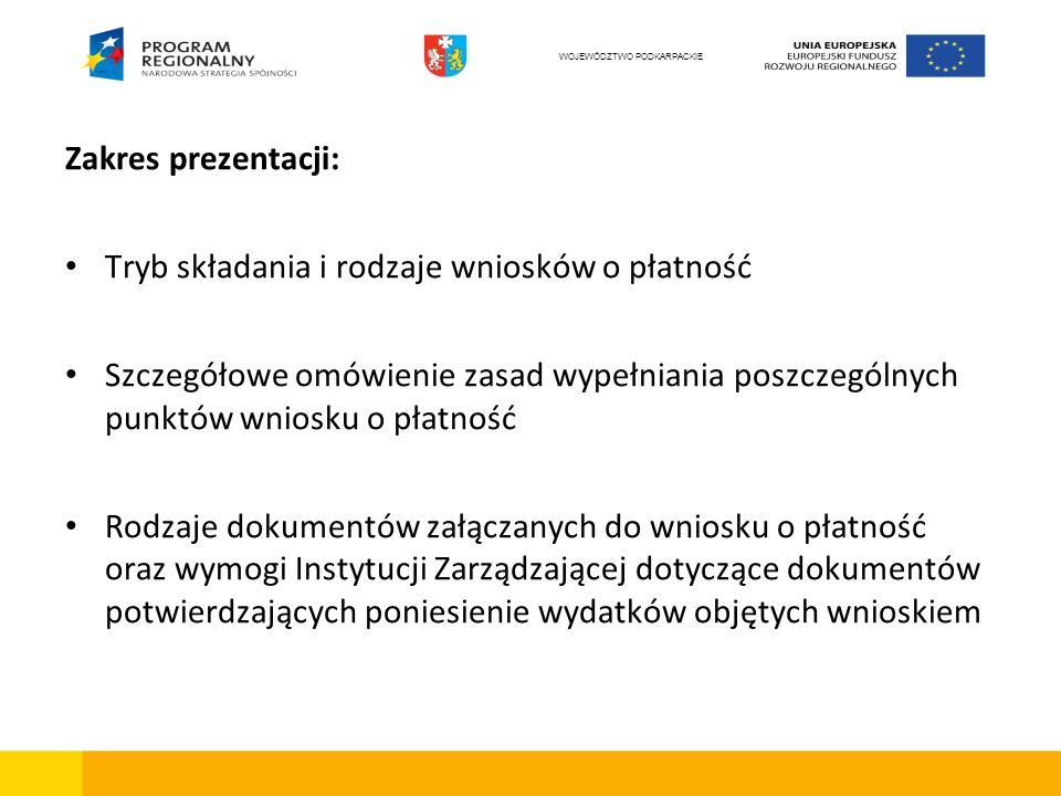 Zakres prezentacji: Tryb składania i rodzaje wniosków o płatność Szczegółowe omówienie zasad wypełniania poszczególnych punktów wniosku o płatność Rod