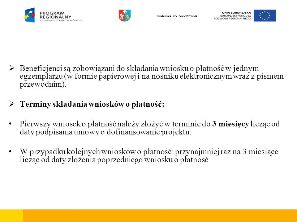 Beneficjenci są zobowiązani do składania wniosku o płatność w jednym egzemplarzu (w formie papierowej i na nośniku elektronicznym wraz z pismem przewo