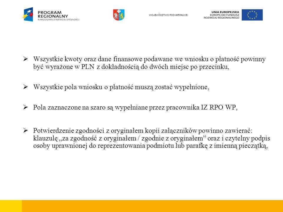 Wszystkie kwoty oraz dane finansowe podawane we wniosku o płatność powinny być wyrażone w PLN z dokładnością do dwóch miejsc po przecinku, Wszystkie p