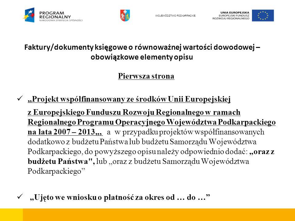 Faktury/dokumenty księgowe o równoważnej wartości dowodowej – obowiązkowe elementy opisu Pierwsza strona Projekt współfinansowany ze środków Unii Euro