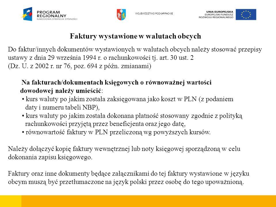 Faktury wystawione w walutach obcych Do faktur/innych dokumentów wystawionych w walutach obcych należy stosować przepisy ustawy z dnia 29 września 199
