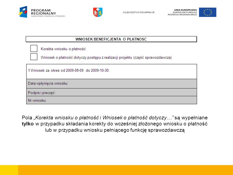 Pola Korekta wniosku o płatność i Wniosek o płatność dotyczy… są wypełniane tylko w przypadku składania korekty do wcześniej złożonego wniosku o płatn