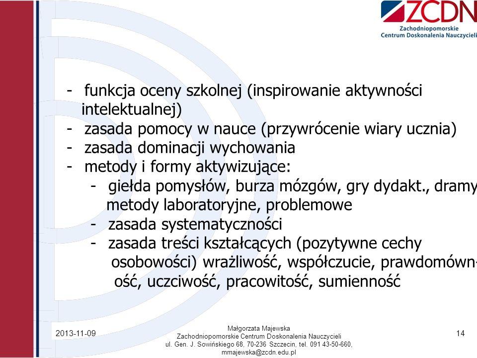 2013-11-09 Małgorzata Majewska Zachodniopomorskie Centrum Doskonalenia Nauczycieli ul. Gen. J. Sowińskiego 68, 70-236 Szczecin, tel. 091 43-50-660, mm