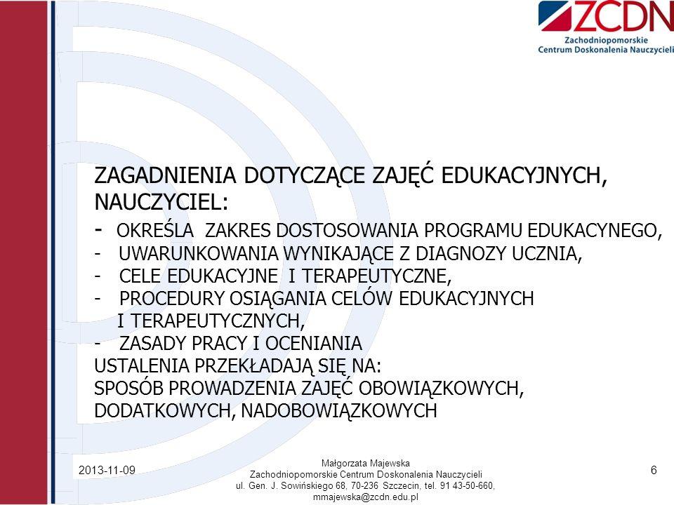 2013-11-09 Małgorzata Majewska Zachodniopomorskie Centrum Doskonalenia Nauczycieli ul.