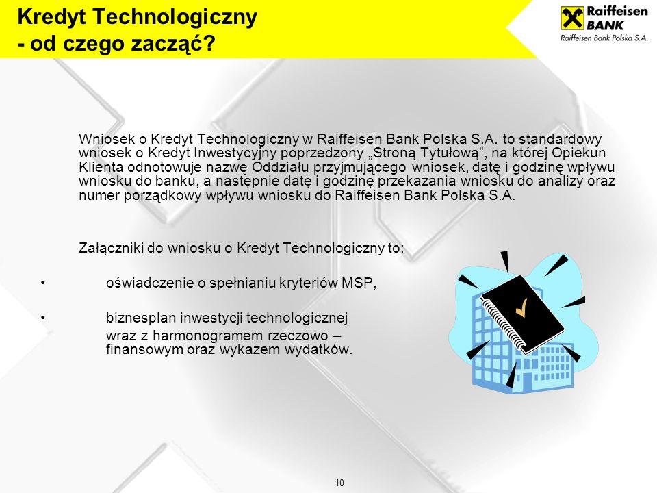 9 Raiffeisen Bank Polska S.A. podpisuje z Klientem umowę o Kredyt Technologiczny BGK podpisuje z Klientem umowę o Premię Technologiczną Raiffeisen Ban