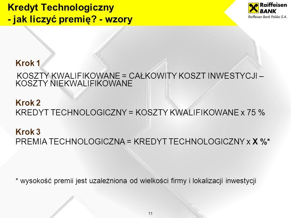 10 Wniosek o Kredyt Technologiczny w Raiffeisen Bank Polska S.A. to standardowy wniosek o Kredyt Inwestycyjny poprzedzony Stroną Tytułową, na której O