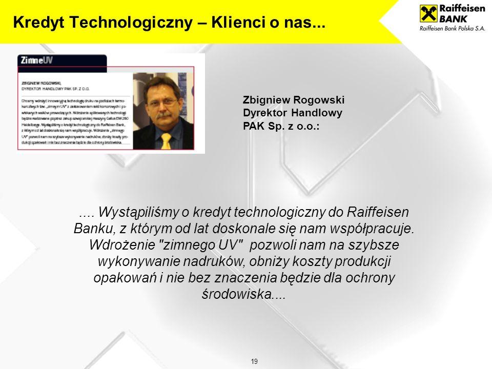 18 Krzysztof Szydłowski Prezes Zarządu Wielkopolska Telewizja Kablowa Sp. z o.o.:....Gdy program ruszył, zrobiliśmy wywiad, który z banków komercyjnyc