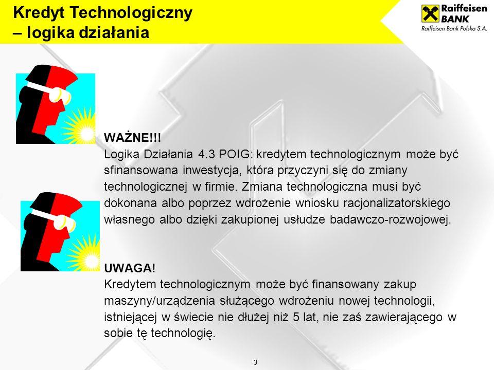 2 Kredyt Technologiczny – system wdrażania Program Operacyjny Innowacyjna Gospodarka Działanie 4.3 Kredyt Technologiczny Cel: innowacyjne inwestycje t