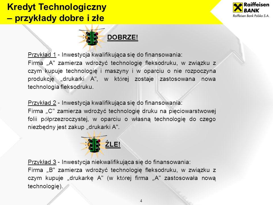 3 WAŻNE!!! Logika Działania 4.3 POIG: kredytem technologicznym może być sfinansowana inwestycja, która przyczyni się do zmiany technologicznej w firmi