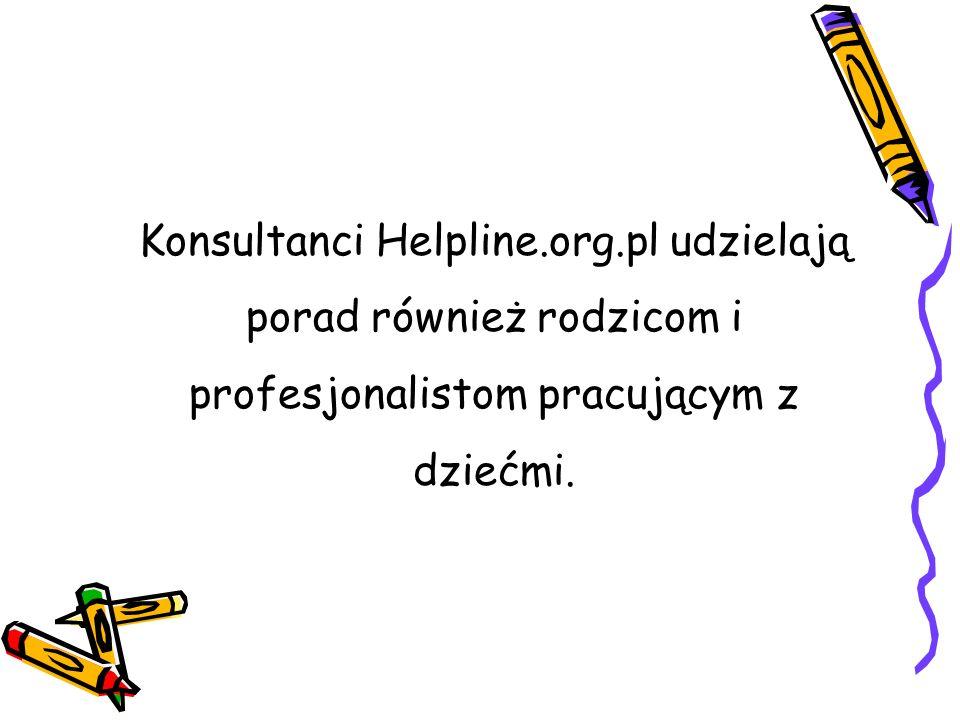Konsultanci Helpline.org.pl udzielają porad również rodzicom i profesjonalistom pracującym z dziećmi.