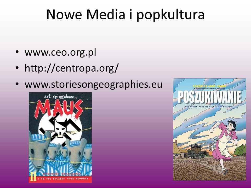 Nowe Media i popkultura www.ceo.org.pl http://centropa.org/ www.storiesongeographies.eu