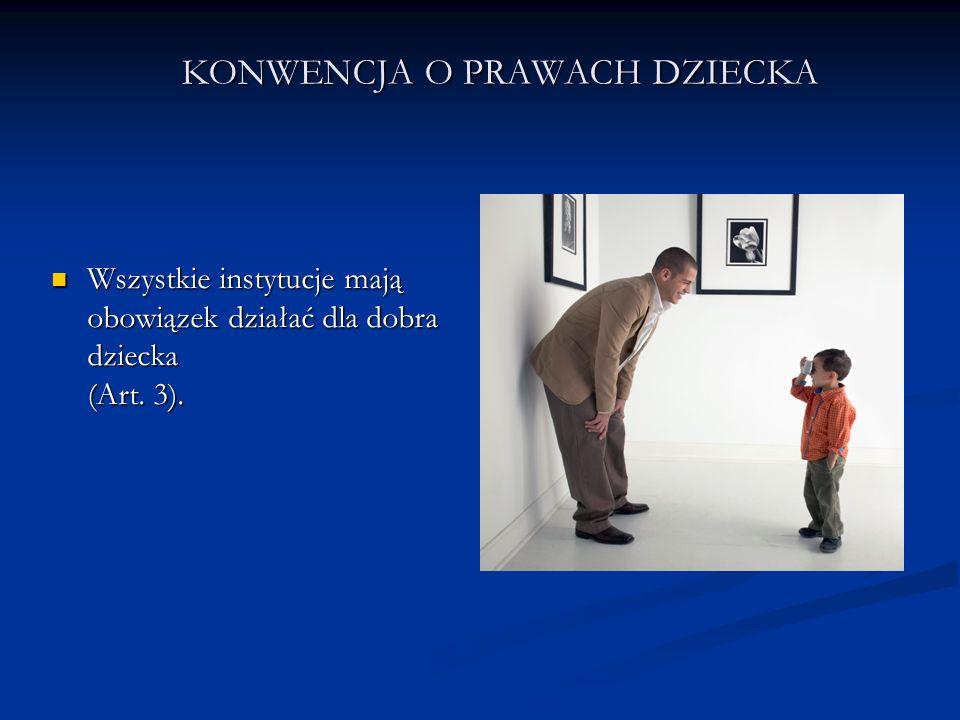 KONWENCJA O PRAWACH DZIECKA Państwo zobowiązane Państwo zobowiązane jest do przeciwdziałania uprowadzeniom lub sprzedaży dzieci (Art.