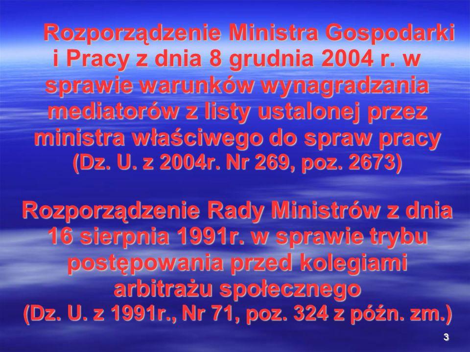 3 Rozporządzenie Ministra Gospodarki i Pracy z dnia 8 grudnia 2004 r. w sprawie warunków wynagradzania mediatorów z listy ustalonej przez ministra wła