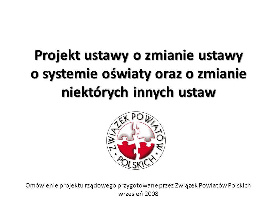 Projekt ustawy o zmianie ustawy o systemie oświaty oraz o zmianie niektórych innych ustaw Omówienie projektu rządowego przygotowane przez Związek Powi