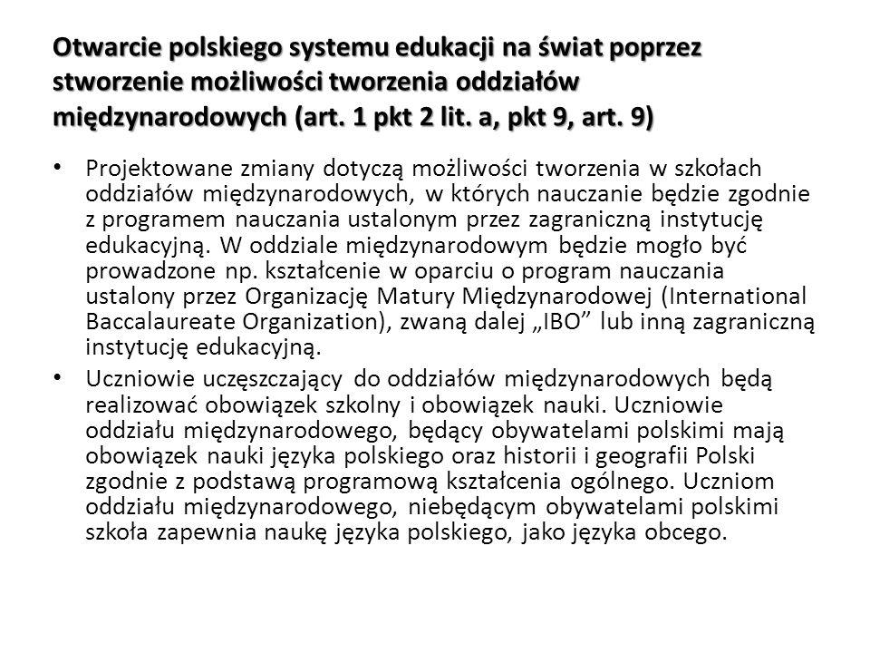 Otwarcie polskiego systemu edukacji na świat poprzez stworzenie możliwości tworzenia oddziałów międzynarodowych (art. 1 pkt 2 lit. a, pkt 9, art. 9) P