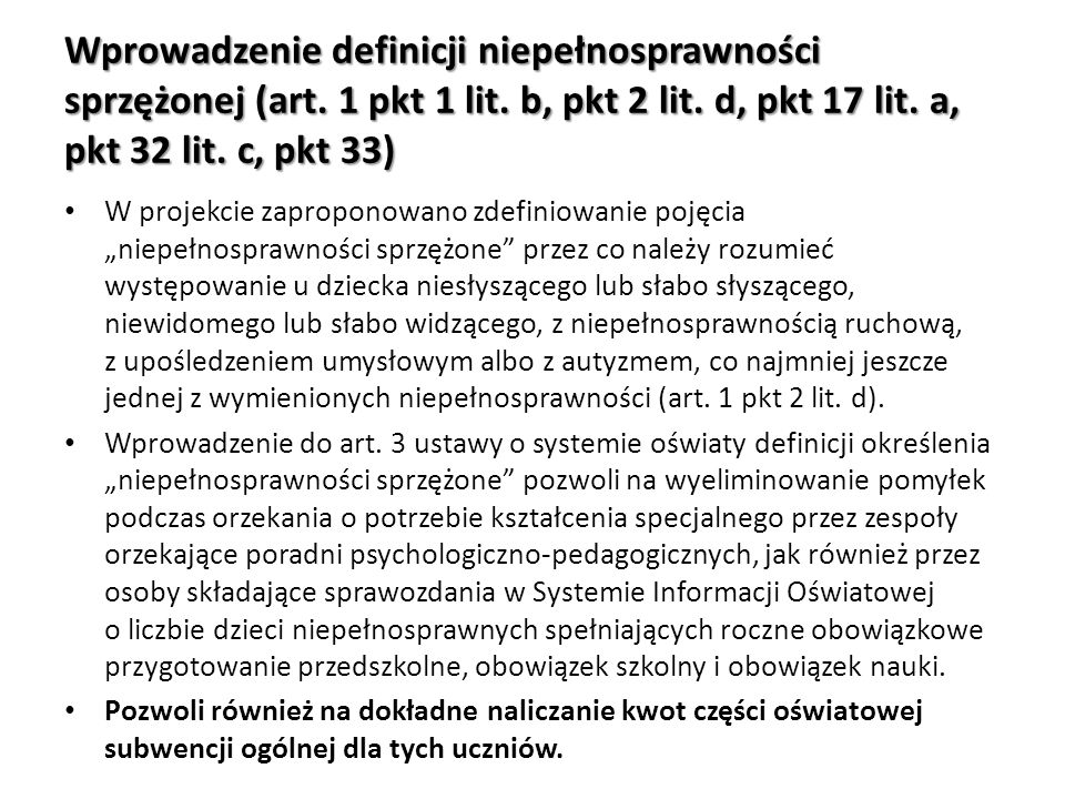 Wprowadzenie definicji niepełnosprawności sprzężonej (art. 1 pkt 1 lit. b, pkt 2 lit. d, pkt 17 lit. a, pkt 32 lit. c, pkt 33) W projekcie zaproponowa