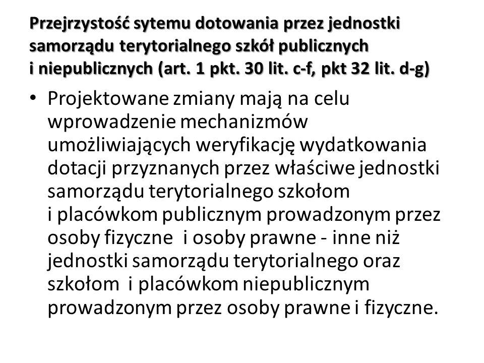 Przejrzystość sytemu dotowania przez jednostki samorządu terytorialnego szkół publicznych i niepublicznych (art. 1 pkt. 30 lit. c-f, pkt 32 lit. d-g)