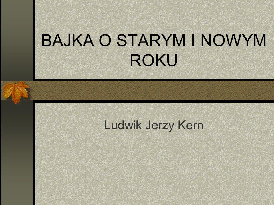 BAJKA O STARYM I NOWYM ROKU Ludwik Jerzy Kern
