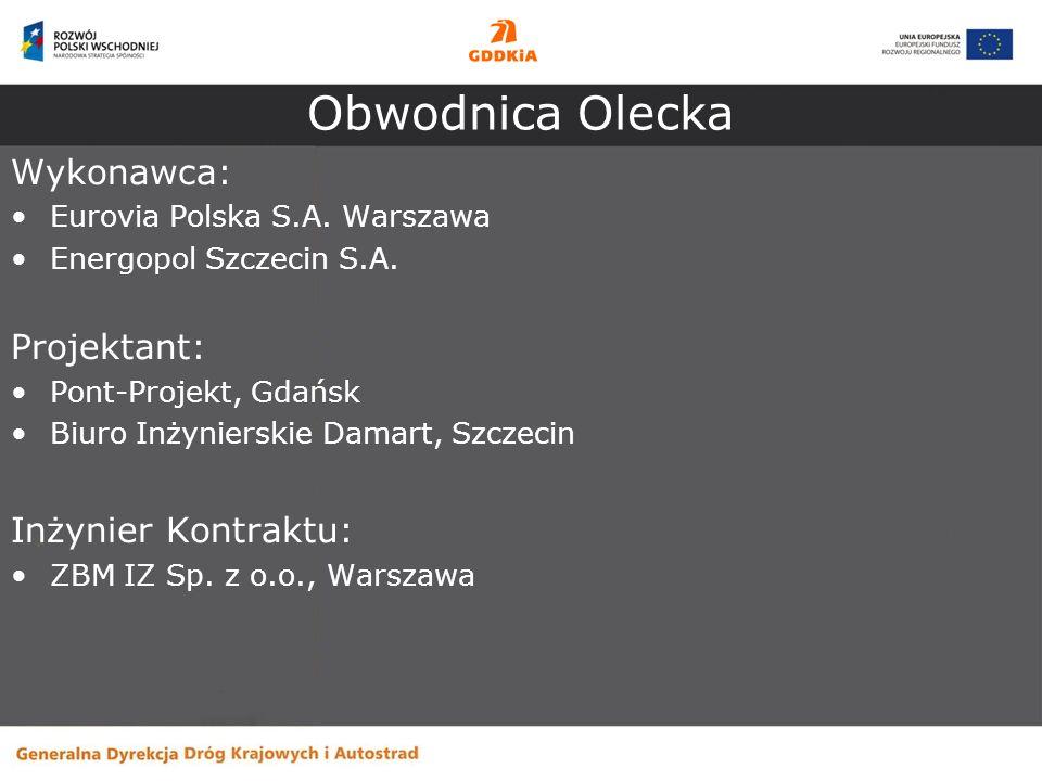 Obwodnica Olecka Wykonawca: Eurovia Polska S.A. Warszawa Energopol Szczecin S.A. Projektant: Pont-Projekt, Gdańsk Biuro Inżynierskie Damart, Szczecin