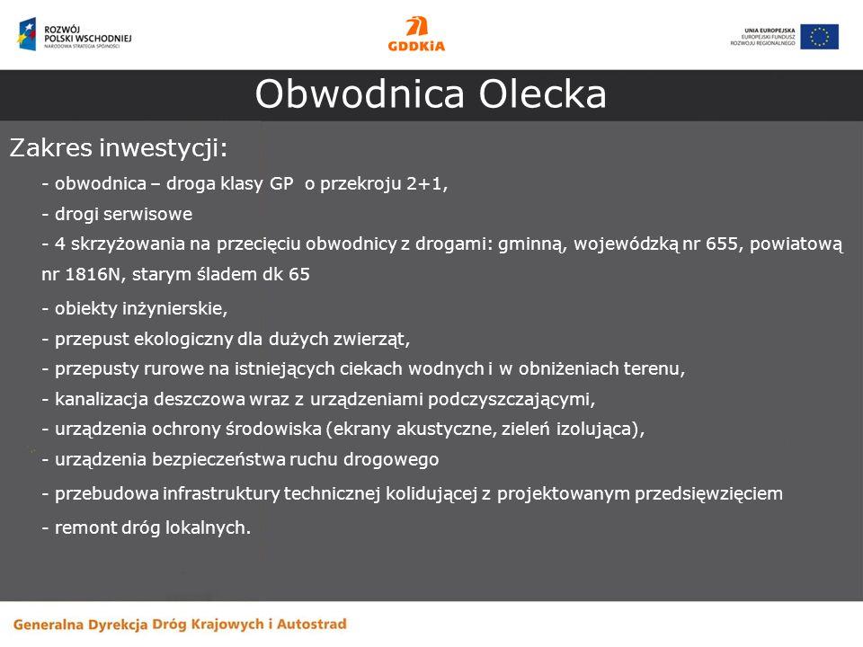 Obwodnica Olecka Zakres inwestycji: - obwodnica – droga klasy GP o przekroju 2+1, - drogi serwisowe - 4 skrzyżowania na przecięciu obwodnicy z drogami