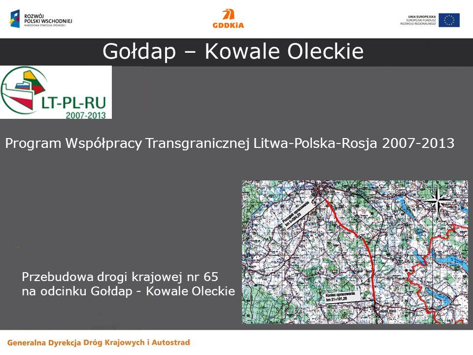 Gołdap – Kowale Oleckie Program Współpracy Transgranicznej Litwa-Polska-Rosja 2007-2013 Przebudowa drogi krajowej nr 65 na odcinku Gołdap - Kowale Ole