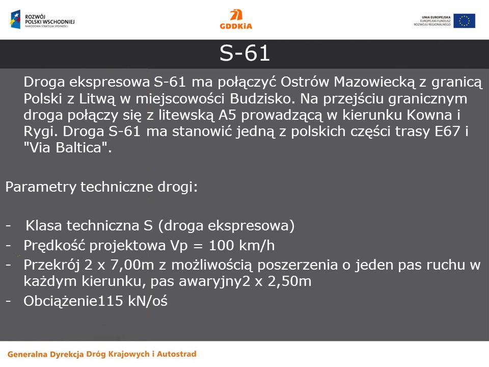 S-61 Droga ekspresowa S-61 ma połączyć Ostrów Mazowiecką z granicą Polski z Litwą w miejscowości Budzisko. Na przejściu granicznym droga połączy się z