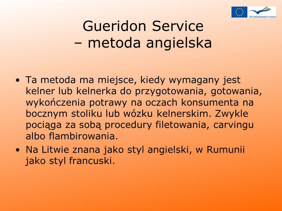 Gueridon Service – metoda angielska Ta metoda ma miejsce, kiedy wymagany jest kelner lub kelnerka do przygotowania, gotowania, wykończenia potrawy na