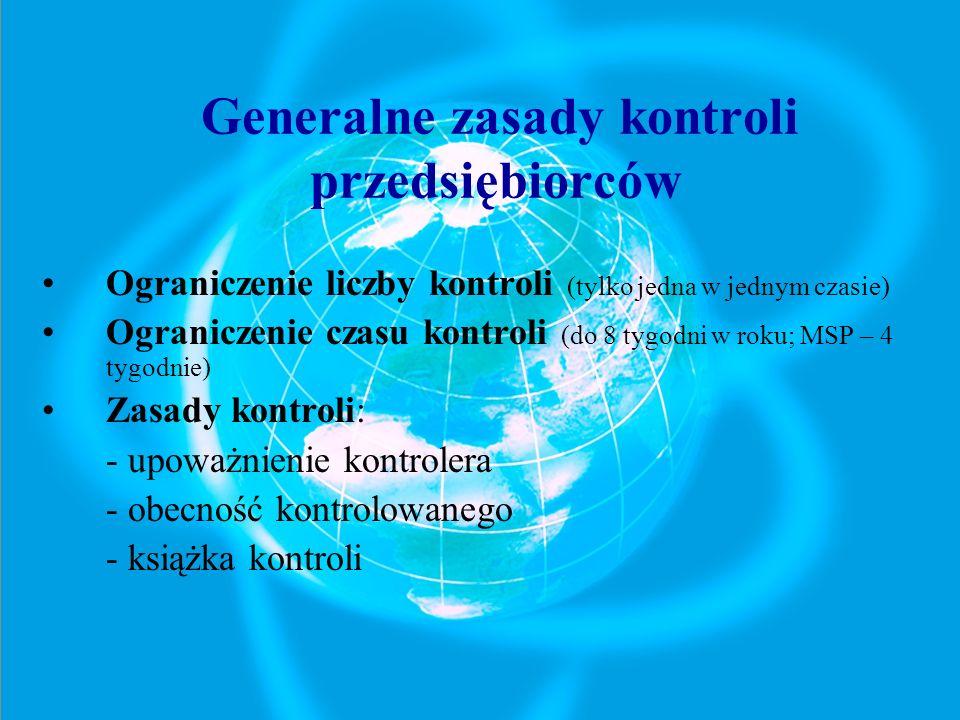 Ograniczenie liczby kontroli (tylko jedna w jednym czasie) Ograniczenie czasu kontroli (do 8 tygodni w roku; MSP – 4 tygodnie) Zasady kontroli: - upow
