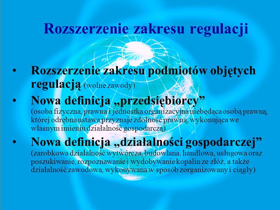 Rozszerzenie zakresu podmiotów objętych regulacją (wolne zawody) Nowa definicja przedsiębiorcy (osoba fizyczna, prawna i jednostka organizacyjna niebę