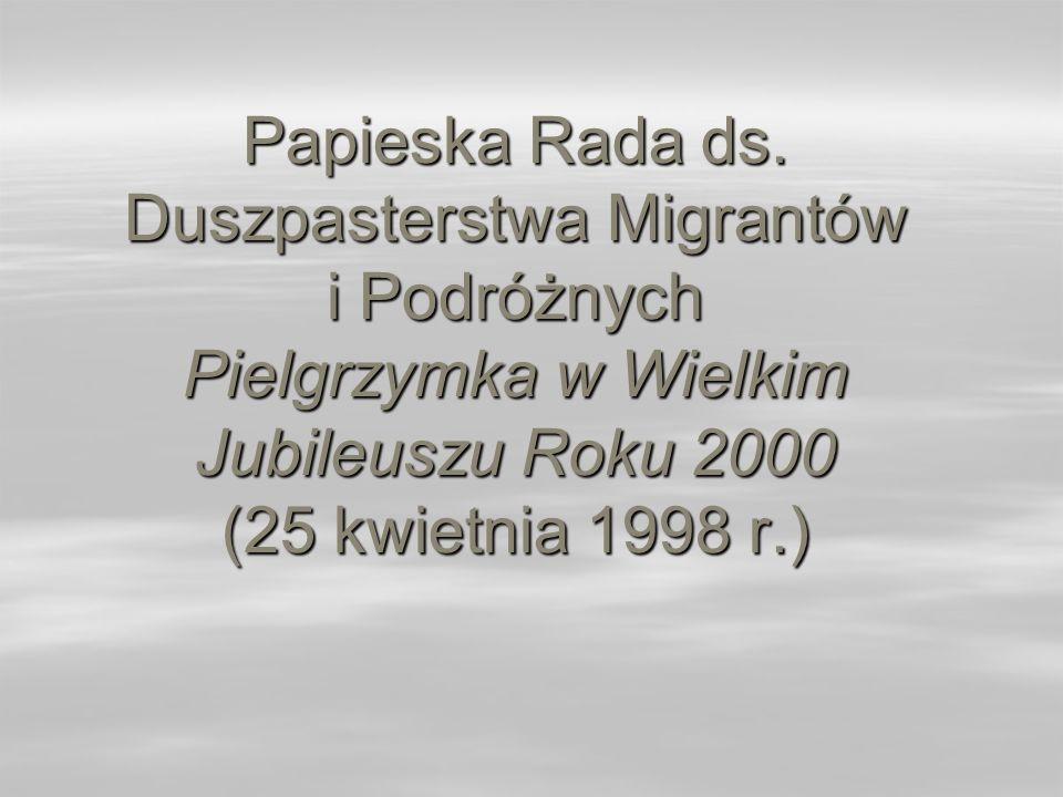 Papieska Rada ds. Duszpasterstwa Migrantów i Podróżnych Pielgrzymka w Wielkim Jubileuszu Roku 2000 (25 kwietnia 1998 r.)