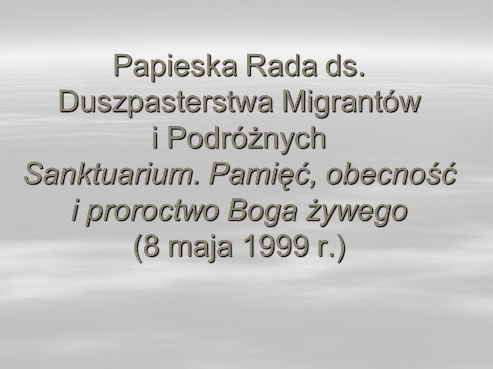 Papieska Rada ds. Duszpasterstwa Migrantów i Podróżnych Sanktuarium. Pamięć, obecność i proroctwo Boga żywego (8 maja 1999 r.)