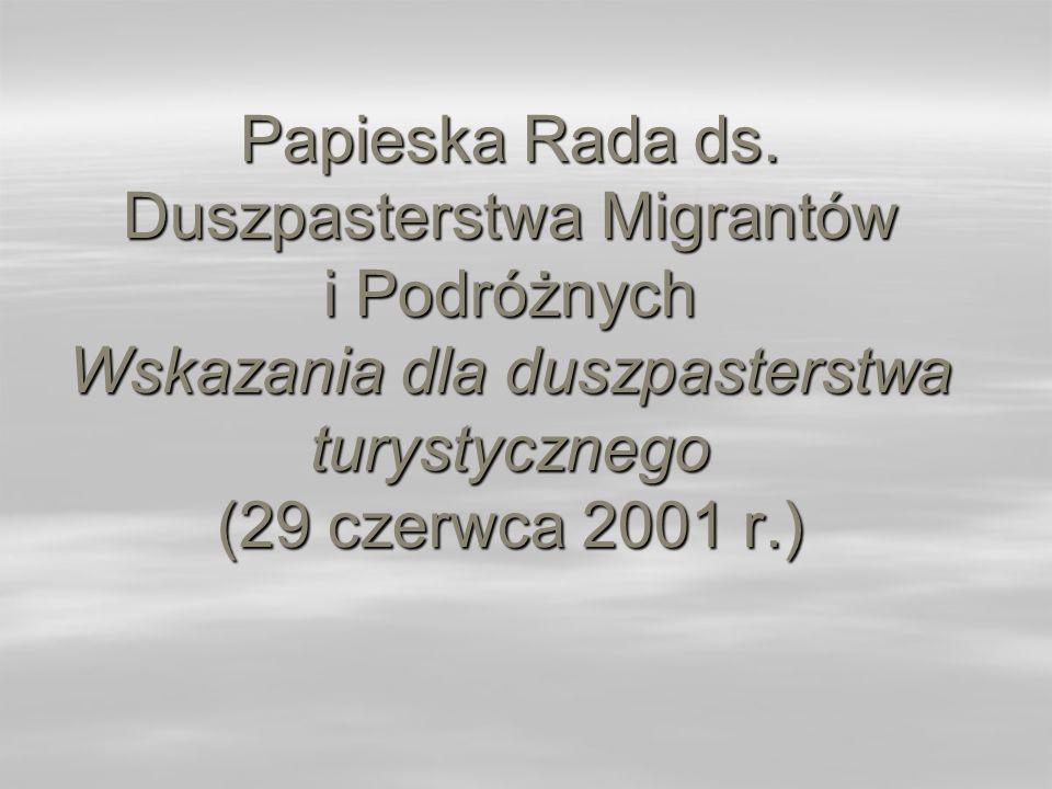 Papieska Rada ds. Duszpasterstwa Migrantów i Podróżnych Wskazania dla duszpasterstwa turystycznego (29 czerwca 2001 r.)